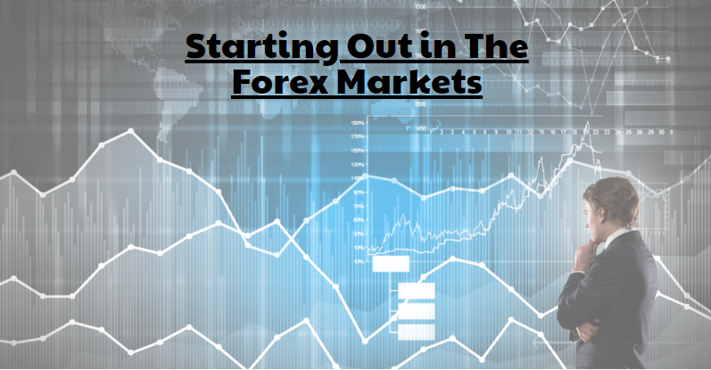 Starting Out in The Forex Markets